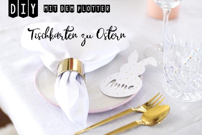 Print and Cut mit dem SILHOUETTE CAMEO - Oster DIY Tischkarten